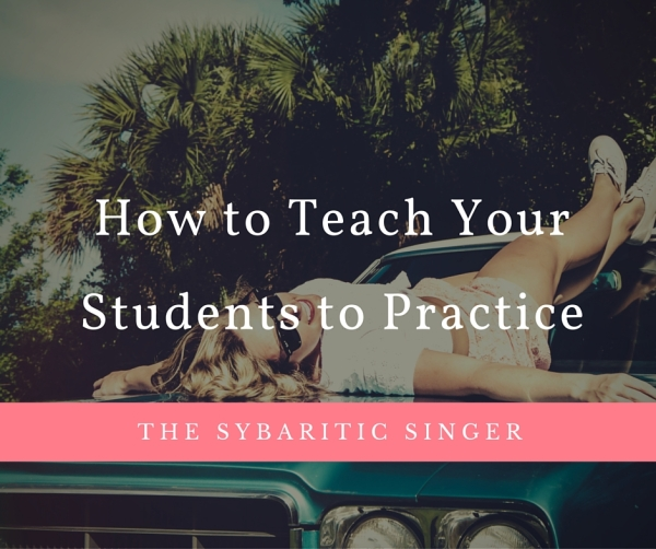 How to Teach Your Students to Practice