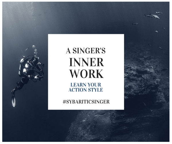 A Singer's Inner Work | Learn Your Action Style | Sybaritic Singer