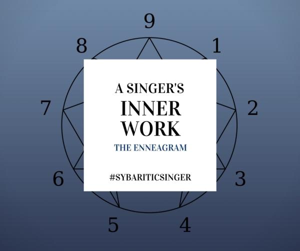 A Singer's Inner Work | The Enneagram | Sybaritic Singer