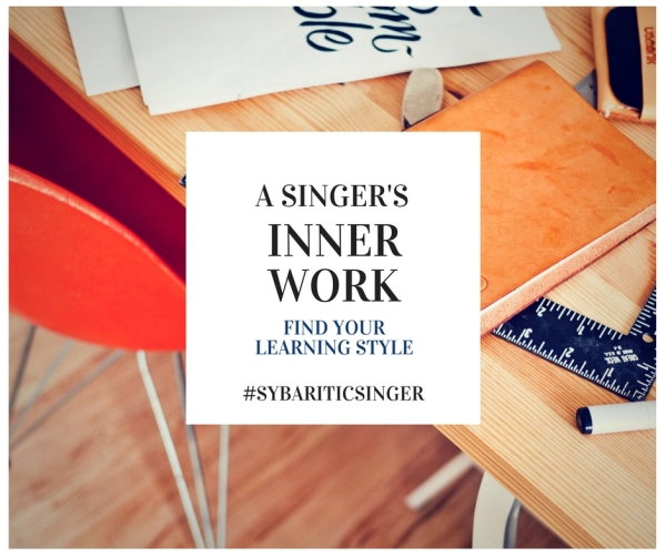 A Singer's Inner Work | Find Your Learning Style | Sybaritic Singer