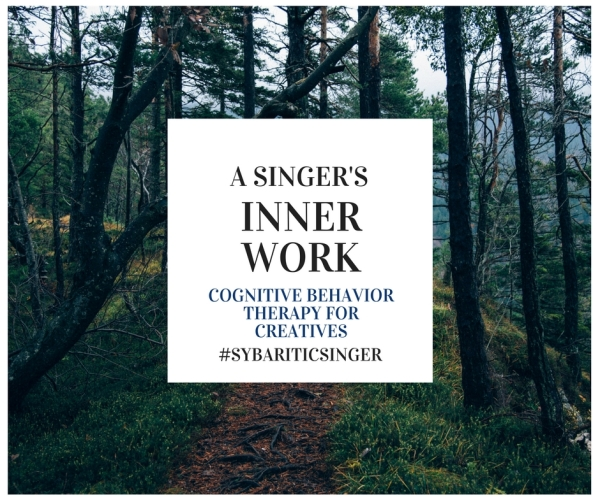 A Singer's Inner Work | Cognitive Behavior Therapy | Sybaritic Singer